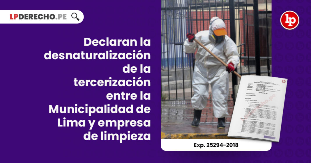 declaran-desnaturalizacion-contratos-tercerizacion-municipalidad-lima-empresa-limpieza-expediente-25294-2018-0-1801-jr-la-07-LP
