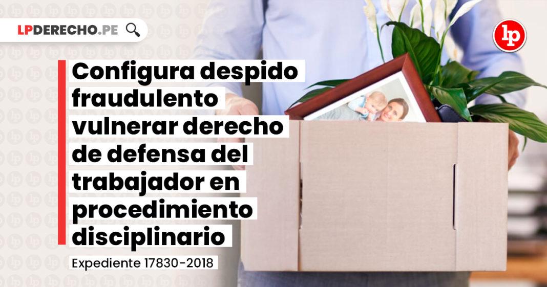 despido-fraudulente-vulnerar-derecho-defensa-trabajador-LPDERECHO