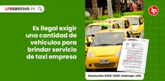 es ilegal exigir una cantidad de vehiculos para brindar servicio de taxi empresa-LP