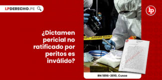 falta-ratificacion-parte-peritos-invalida-dictamen-pericial-r-n-1896-2010-cusco-LP