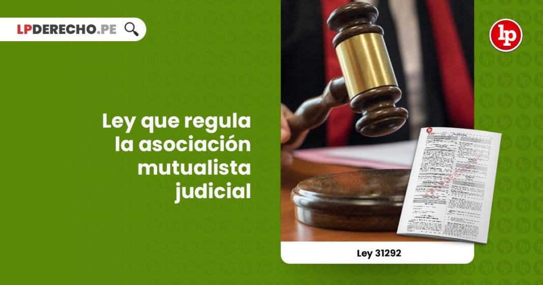 ley-31292-ley-regula-asociacion-mutualista-judicial-LPDERECHO