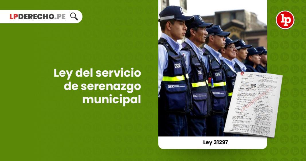 ley-31297-ley-servicio-serenazgo-municipal-LP
