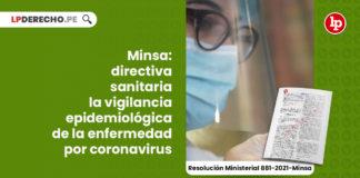 minsa-directiva-sanitaria-vigilancia-epidemiologica-enfermedad-coronavirus-resolucion-ministerial-881-2021-minsa-LP