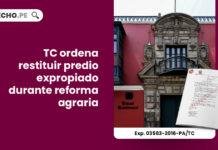 tc-ordena-restituir-predio-expropiado-durante-reforma-agraria-LP