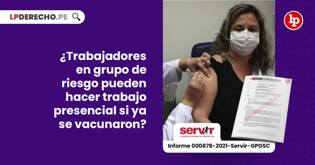 trabajadores-grupo-riesgo-trabajo-presencial-vacunaron-informe-000878-2021-servir-gpgsc-LP