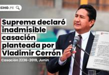 Suprema declaró inadmisible casación planteada por Vladimir Cerrón
