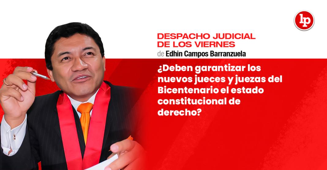 ¿Deben garantizar los nuevos jueces y juezas del Bicentenario el estado constitucional de derecho?