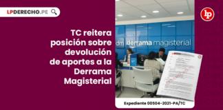 TC reitera posición sobre devolución de aportes a la Derrama Magisterial