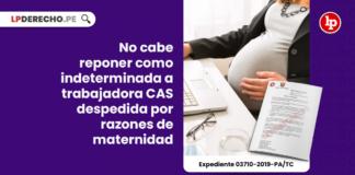 No cabe reponer como indeterminada a trabajadora CAS despedida por razones de maternidad
