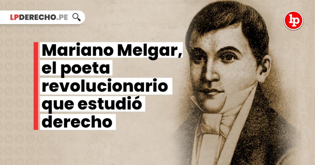 Mariano Melgar, el poeta revolucionario que estudió derecho