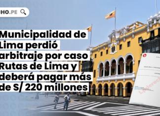 Municipalidad de Lima perdió arbitraje por caso Rutas de Lima y deberá pagar más de S/ 220 millones