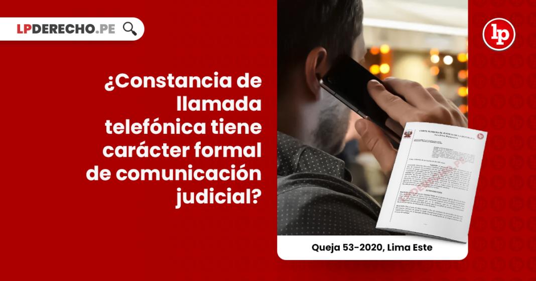 ¿Constancia de llamada telefónica tiene carácter formal de comunicación judicial?