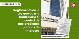Reglamento ley contraloria declaracion jurada intereses Resolucion 162-2021-CG - LP