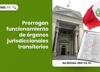 Prorrogan funcionamiento de órganos jurisdiccionales transitorios