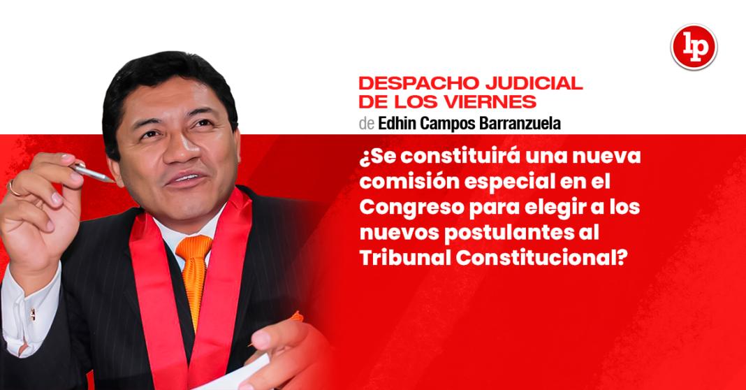 ¿Se constituirá una nueva comisión especial en el Congreso para elegir a los nuevos postulantes al Tribunal Constitucional?