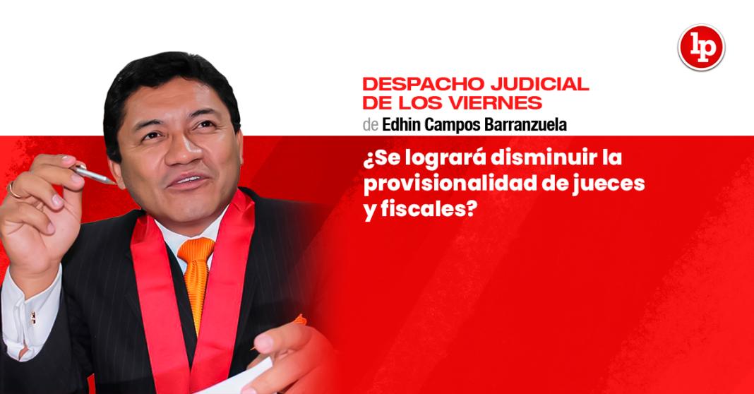 ¿Se logrará disminuir la provisionalidad de jueces y fiscales?