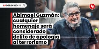 Abimael Guzmán: cualquier homenaje será considerado delito de apología al terrorismo