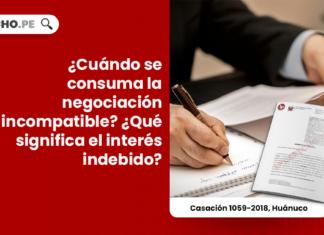 ¿Cuándo se consuma la negociación incompatible? ¿Qué significa el interés indebido?