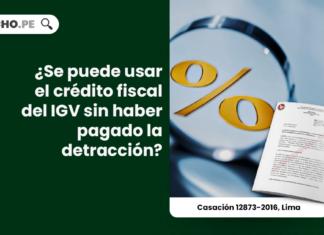 ¿Se puede usar el crédito fiscal del IGV sin haber pagado la detracción?