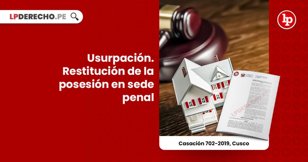 Usurpación. Restitución de la posesión en sede penal