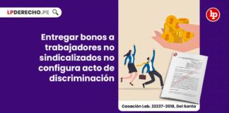 Entregar bonos a trabajadores no sindicalizados no configura acto de discriminación