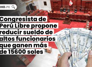 Congresista de Pueblo Libre propone reducir sueldo de altos funcionarios que ganen más de 15600 soles