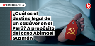 ¿Cuál es el destino legal de un cadáver en el Perú? A propósito del caso Abimael Guzmán