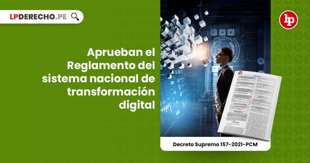 Aprueban el Reglamento del sistema nacional de transformación digital
