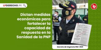 Dictan medidas económicas para fortalecer la capacidad de respuesta en la Sanidad de la PNP