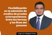 Flexibilización en la admisión de medios de prueba extemporáneos. Entre las formas y los fines del proceso con logo de LPDerecho