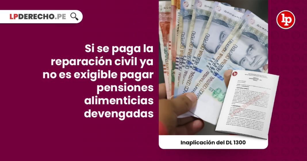 Si se paga la reparación civil ya no es exigible pagar pensiones alimenticias devengadas