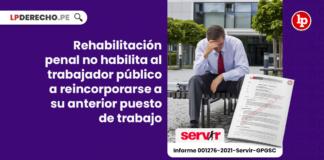 Rehabilitación penal no habilita al trabajador público a reincorporarse a su anterior puesto de trabajo