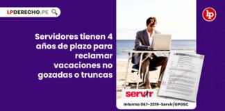 Servidores tienen 4 años de plazo para reclamar vacaciones no gozadas o truncas
