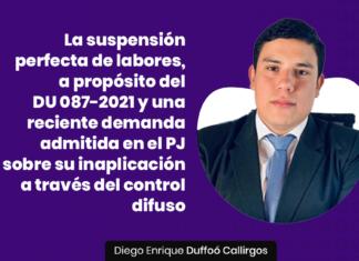 La suspensión perfecta de labores, a propósito del DU 087-2021 y una reciente demanda admitida en el PJ sobre su inaplicación a través del control difuso