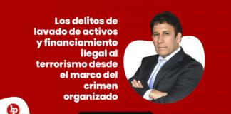 Los delitos de lavado de activos y financiamiento ilegal al terrorismo - LP