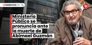 Ministerio Público se pronuncia ante la muerte de Abimael Guzmán
