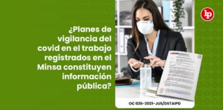 ¿Planes de vigilancia del covid en el trabajo registrados en el Minsa constituyen información pública?