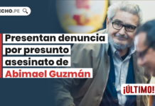 Presentan denuncia por presunto asesinato de Abimael Guzman - LPDerecho