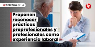 Proponen reconocer prácticas preprofesionales y profesionales como experiencia laboral. ¿Qué opinas?