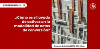 ¿Cómo es el lavado de activos en la modalidad de actos de conversión?