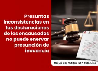 Presuntas inconsistencias en las declaraciones de los encausados no puede enervar presunción de inocencia