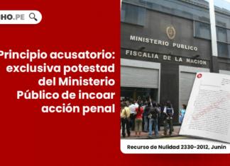 Principio acusatorio: exclusiva potestad del Ministerio Público de incoar acción penal