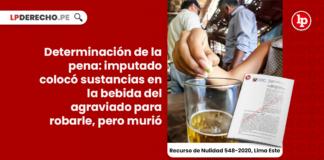 Determinación de la pena: imputado colocó sustancias en la bebida del agraviado para robarle, pero murió