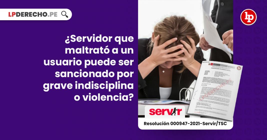 ¿Servidor que maltrató a un usuario puede ser sancionado por grave indisciplina o violencia?