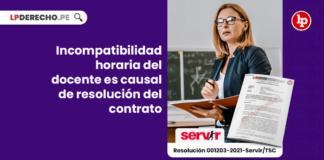 Incompatibilidad horaria del docente es causal de resolución del contrato