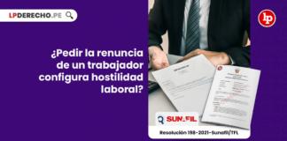 ¿Pedir la renuncia de un trabajador configura hostilidad laboral?