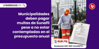 Municipalidades deben pagar multas de Sunafil pese a no estar contempladas en el presupuesto anual