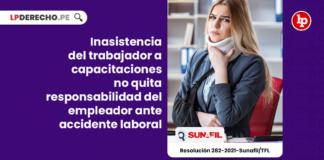 Inasistencia del trabajador a capacitaciones no quita responsabilidad del empleador ante accidente laboral
