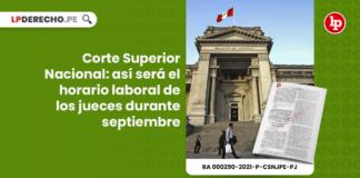 Corte Superior Nacional: así será el horario laboral de los jueces durante septiembre