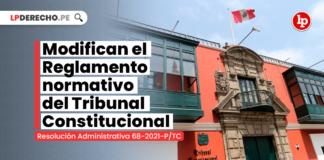Modifican el Reglamento normativo del Tribunal Constitucional